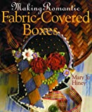 img - for Making Romantic Fabric-Covered Boxes book / textbook / text book