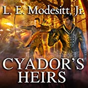 Cyador's Heirs: Saga of Recluce, Book 17 | L. E. Modesitt, Jr.