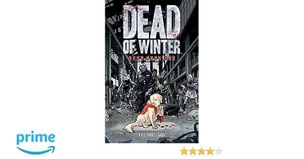 dead of winter good good dog kyle starks gabo 9781620104835 amazon com books