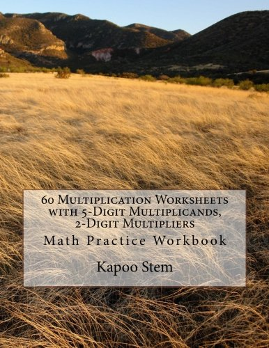 60 Multiplication Worksheets with 5-Digit Multiplicands, 2-Digit ...