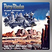 Das Spiel des Laren - Teil 3 (Perry Rhodan Silber Edition 87) | William Voltz, H. G. Ewers, H. G. Francis