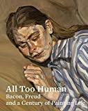 #8: All Too Human: Bacon, Freud, and a Century of Painting Life