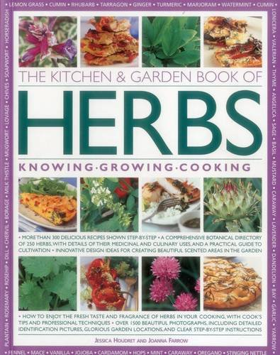 The Kitchen & Garden Book of Herbs: Knowing, Growing, Cooking