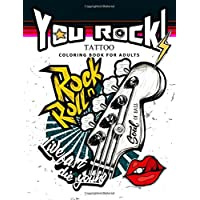 You Rock !: Tattoo Coloring Book for Adults