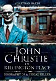 John Christie of Rillington Place, Jonathan Oates, 1845631412