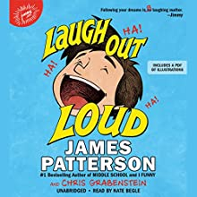 Laugh Out Loud Audiobook by James Patterson, Chris Grabenstein, Jeff Ebbeler Narrated by Nate Begle