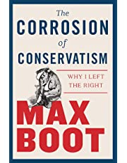 The Corrosion of Conservatism – Why I Left the Right