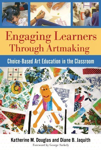 Engaging Learners Through Artmaking: Choice-Based Art Education in the Classroom by Katherine M. Douglas (2009-07-01)