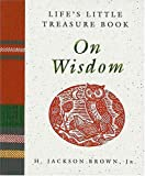 Life's Little Treasure Book on Wisdom, H. Jackson Brown, 155853279X