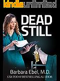 Dead Still: A Medical Thriller (Dr. Annabel Tilson Novels Book 1)
