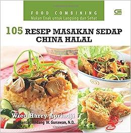 Resep Masakan Sedap China Halal Indonesian Edition Wied Harry Apriadji  Amazon Com Books