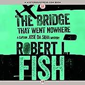 The Bridge That Went Nowhere | Robert L. Fish