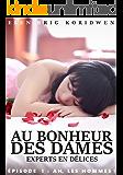 1 - AH, LES HOMMES !: Feuilleton (AU BONHEUR DES DAMES, EXPERTS EN DÉLICES) (French Edition)