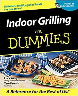 Indoor Grilling For Dummies: Lucy Wing, Tere Stouffer Drenth: 0785555061583: Amazon.com: Books