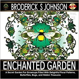 Amazon Enchanted Garden A Coloring Book For Adults Secret Grownups Filled With Delightful Floral Patterns Butterflies Bugs