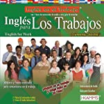 Ingles para Los Trabajos (Texto Completo) [English for Workers ] | Stacey Kammerman