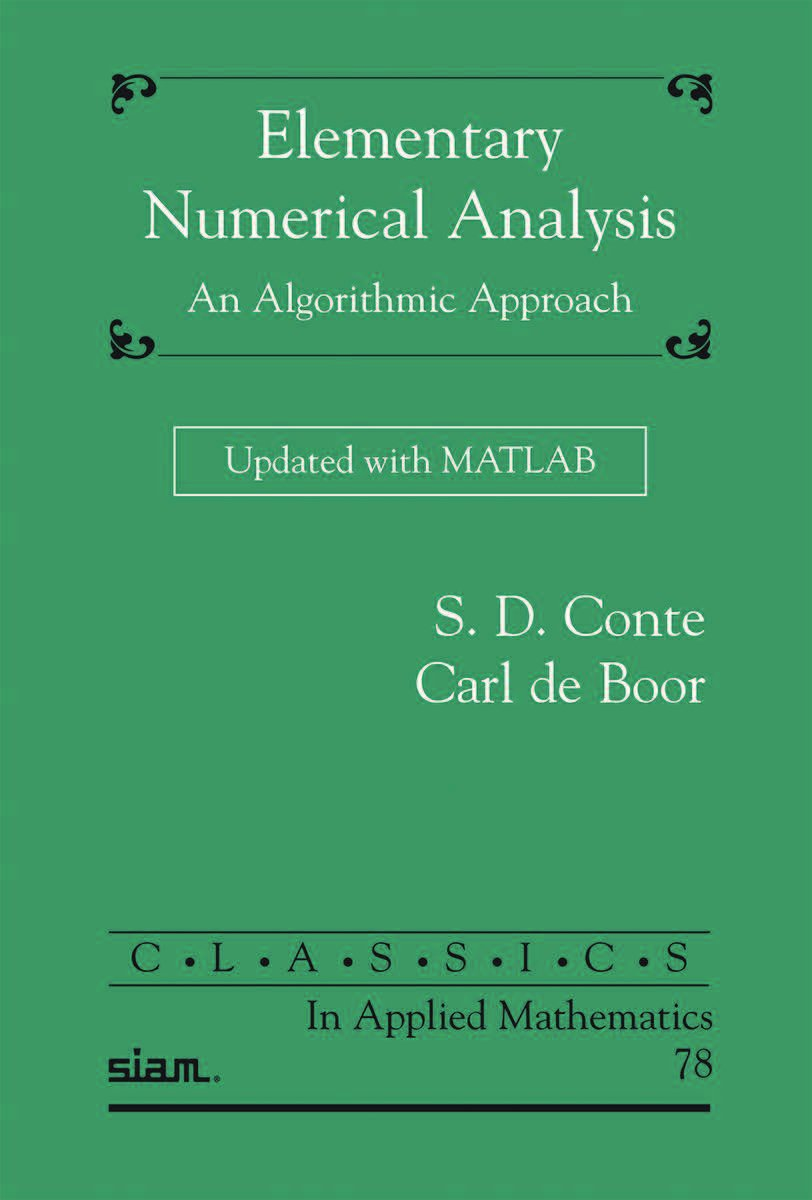 Elementary Numerical Analysis: An Algorithmic Approach: S. D. Conte, Carl  de Boor: 9781611975192: Amazon.com: Books