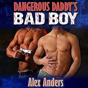 Dangerous Daddy's Bad Boy Audiobook