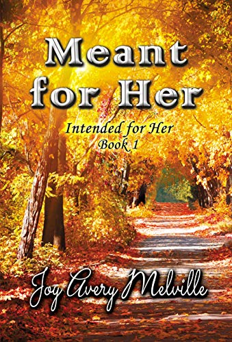 Meant For Her (Intended For Her Book 1) by [Melville, Joy Avery]