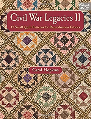 Civil War Legacies II 60 Small Quilt Patterns For Reproduction Extraordinary Civil War Quilt Patterns