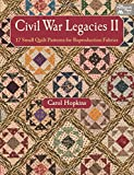quilt books civil war - Civil War Legacies II: 17 Small Quilt Patterns for Reproduction Fabrics