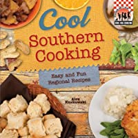 Cool Southern Cooking: Easy and Fun Regional Recipes Front Cover