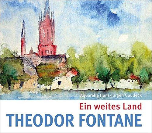 Ein weites Land (Geschenkband mit Texten von Theodor Fontane und Aquarellen von Hans-Jürgen Gaudeck)