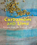 img - for Cardamom and Lime: Recipes from the Arabian Gulf book / textbook / text book