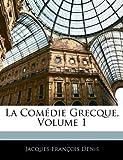 La Comédie Grecque, Jacques François Denis, 1142565386