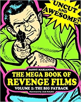 Book The Mega Book of Revenge Films Volume 1: The Big Payback by Danny Marianino (2014-09-15)