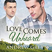 Love Comes Unheard   Andrew Grey