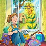 The Magic Sunflower: Lea and the Magic Sunflower | Ann Twigg
