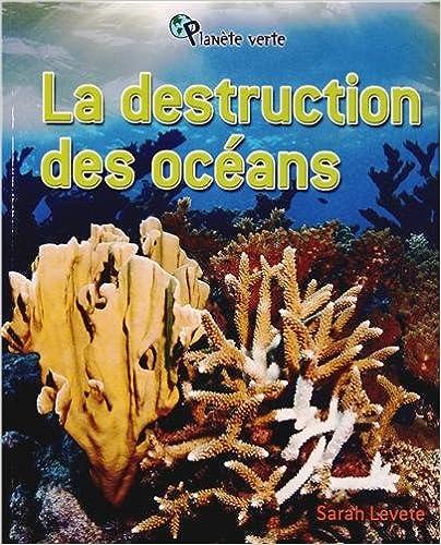 Livres gratuits en ligne La destruction des océans pdf