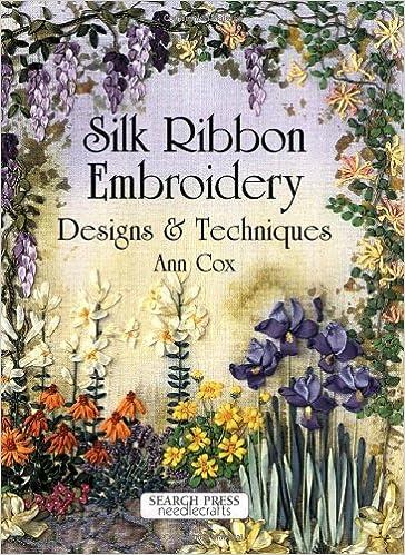 Silk Ribbon Embroidery Designs Techniques Ann Cox 9780855329488