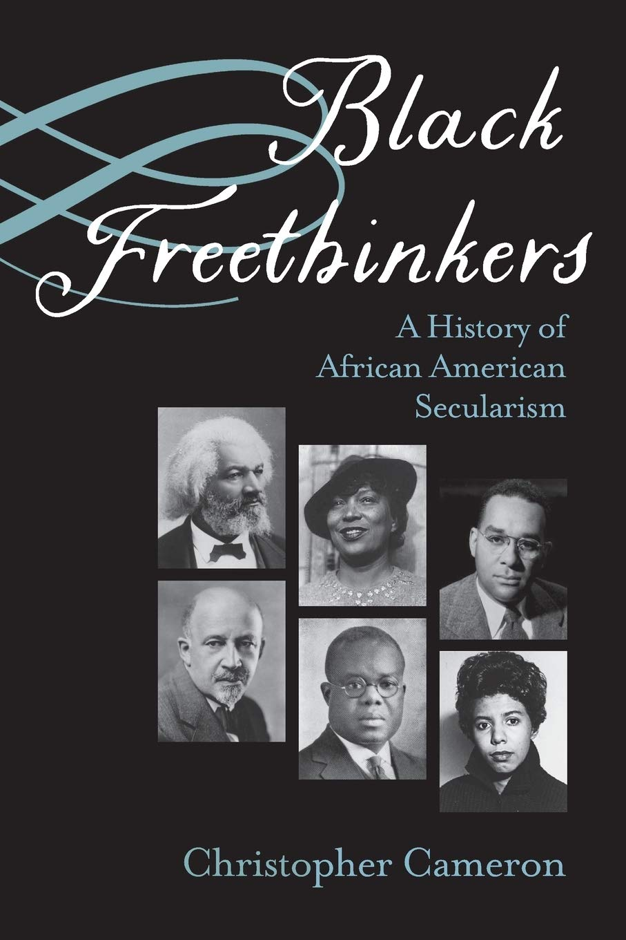 Black Freethinkers: A History of African American Secularism (Critical Insurgencies) by Northwestern University Press