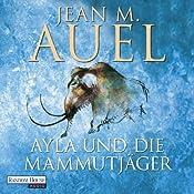 Ayla und die Mammutjäger (Ayla 3) | Jean M. Auel