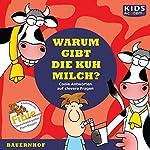 Warum gibt die Kuh Milch? | Katharina Schubert,Annegret Augustin