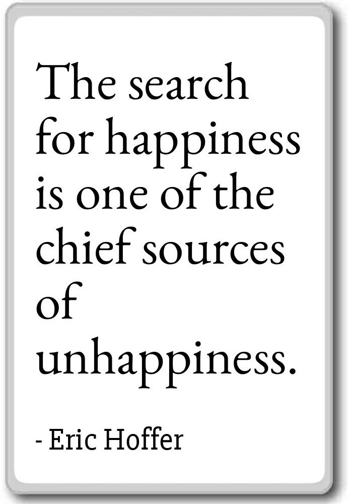 Amazon The Search For Happiness Is One Of The Chief So