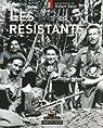 Les Résistants : L'histoire de ceux qui refusèrent par Belot