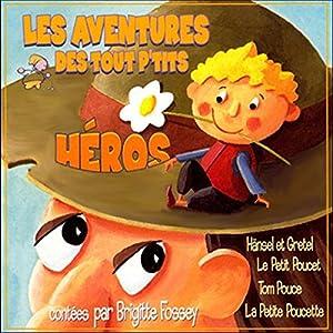 Les Aventures des tout p'tits héros | Livre audio
