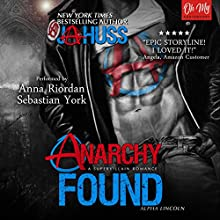 Anarchy Found: Alpha Lincoln: Anarchy Series, Book 1 Audiobook by J A Huss Narrated by Sebastian York, Anna Riordan
