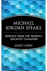 Michael Jordan Speaks: Lessons from the World's Greatest Champion Paperback