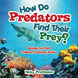 How Do Predators Find Their Prey? Biology - Best Reviews Guide