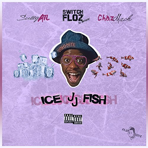 (Ice JJ Fish (feat. Scotty Atl & Chaz Mack) [Explicit])