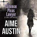 The Common Pleas Lawyer: A Casey Cort Novella | Aime Austin
