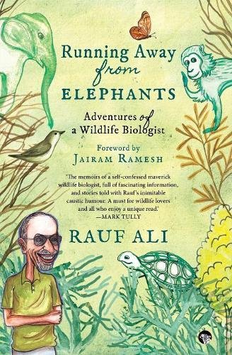 Download Running Away from Elephants: The Adventures of a Wildlife Biologist ebook