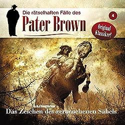 Das Zeichen des zerbrochenen Säbels (Die rätselhaften Fälle des Pater Brown 4)