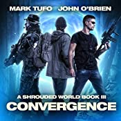 Convergence: A Shrouded World, Book 3   Mark Tufo, John O'Brien