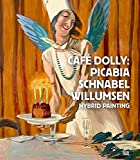 Café Dolly: Picabia, Schnabel, Willumsen: Hybrid Painting