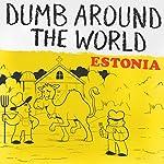 Dumb Around the World: Estonia |  Reader's Digest - editor